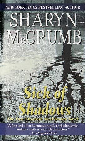 Sick of Shadows by Sharyn McCrumb