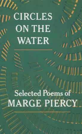 CIRCLES ON THE WATER by Marge Piercy