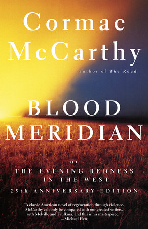 Blood Meridian by Cormac McCarthy