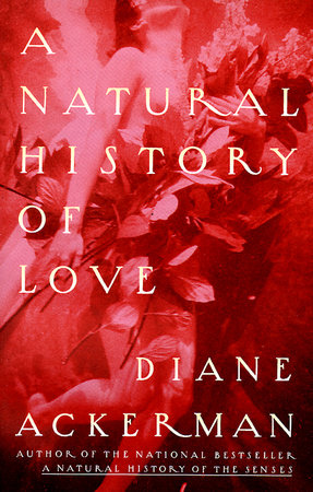 A Natural History of Love by Diane Ackerman
