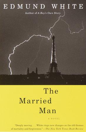 The Married Man by Edmund White | PenguinRandomHouse com: Books