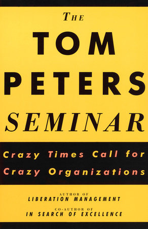 The Tom Peters Seminar by Tom Peters
