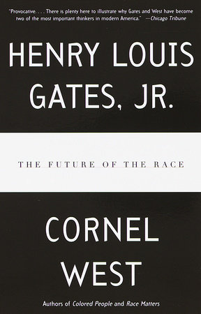 The Future of the Race by Henry Louis Gates, Jr. and Cornel West