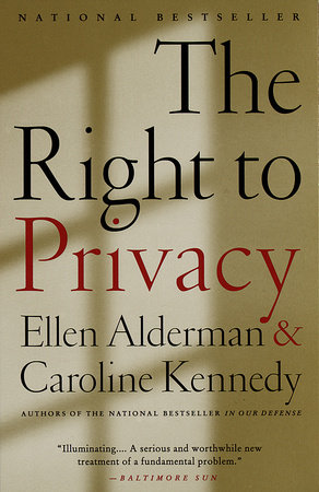The Right to Privacy by Caroline Kennedy and Ellen Alderman