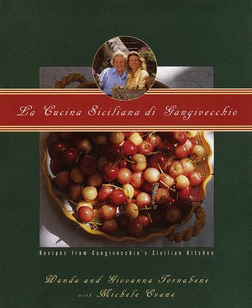 La Cucina Siciliana di Gangivecchio/Gangivecchio's Sicilian Kitchen by Wanda Tornabene