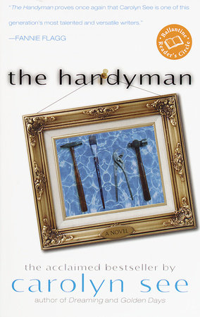 The Handyman by Carolyn See