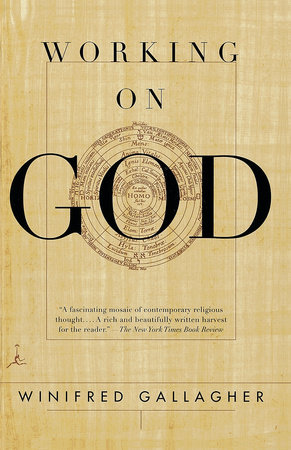 Working on God by Winifred Gallagher