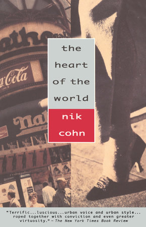 The Heart of the World by Nik Cohn