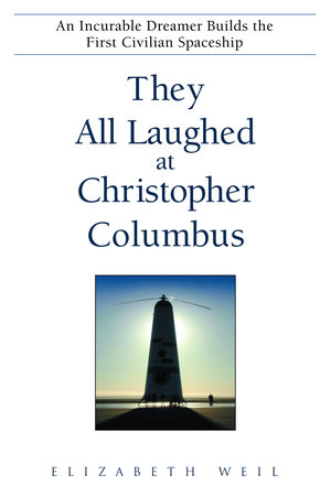 They All Laughed at Christopher Columbus by Elizabeth Weil