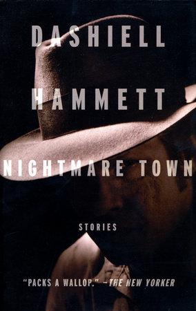 Nightmare Town by Dashiell Hammett