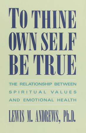 To Thine Own Self Be True by Lewis M. Andrews