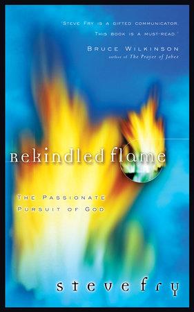 Rekindled Flame by Steve Fry