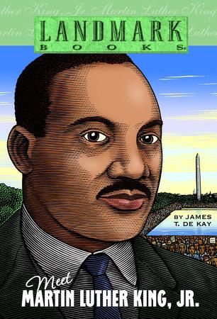 Meet Martin Luther King Jr By James T De Kay Penguinrandomhouse