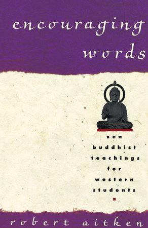 ENCOURAGING WORDS by Robert Aitken