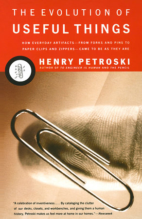 The Evolution of Useful Things by Henry Petroski