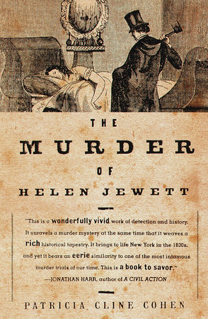The Murder of Helen Jewett by Patricia Cline Cohen