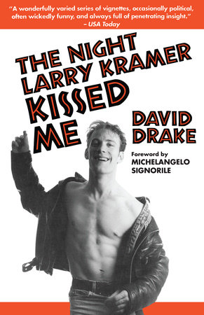 The Night Larry Kramer Kissed Me by David Drake