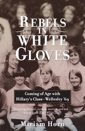 Rebels in White Gloves by Miriam Horn