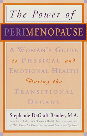 Perimenopause - Preparing for the Change, Revised 2nd Edition by Nancy Lee Teaff, M.D. and Kim Wright Wiley