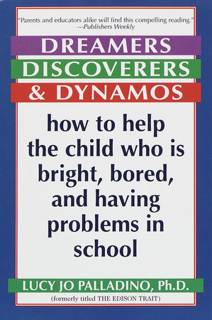 Dreamers, Discoverers & Dynamos by Lucy Jo Palladino, Ph.D.