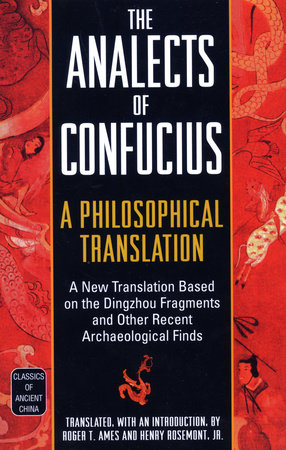 The Analects of Confucius by Roger T. Ames and Henry Rosemont Jr.