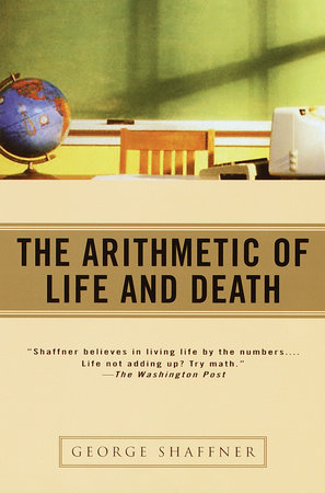 The Arithmetic of Life and Death by George Shaffner