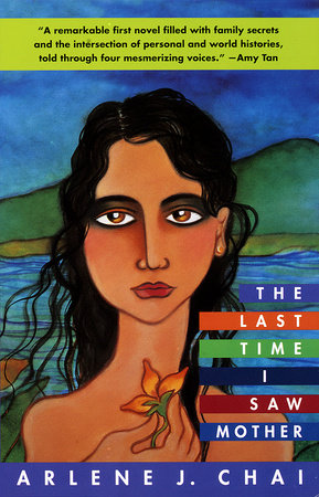 The Last Time I Saw Mother by Arlene J. Chai