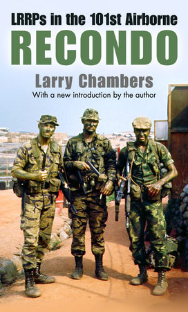 Recondo: LRRPs in the 101st Airborne by Larry Chambers