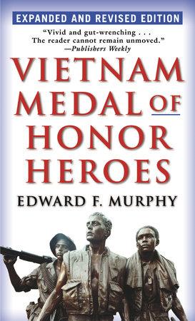 Vietnam Medal of Honor Heroes by Edward F. Murphy
