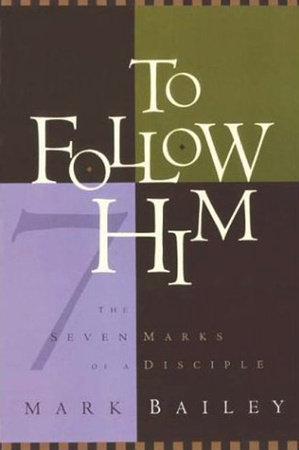 To Follow Him by Mark Bailey