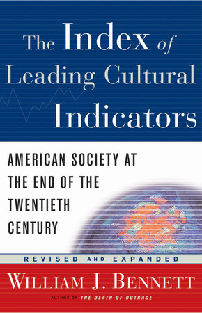 The Index of Leading Cultural Indicators by William J. Bennett