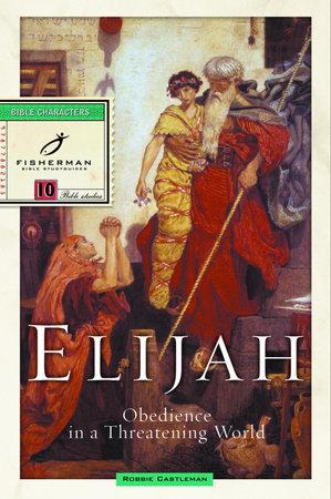 Elijah by Robbie Castleman