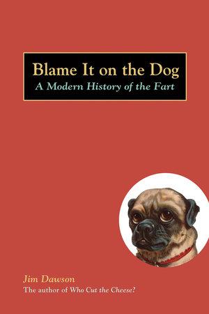 Blame It on the Dog by Jim Dawson