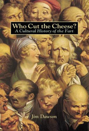 Who Cut the Cheese? by Jim Dawson