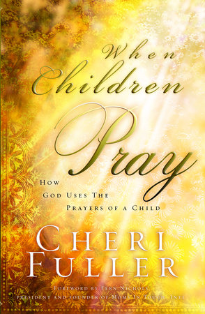 When Children Pray by Cheri Fuller