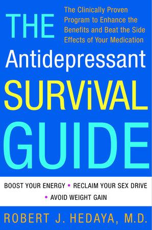 The Antidepressant Survival Guide by Robert J. Hedaya, M.D.