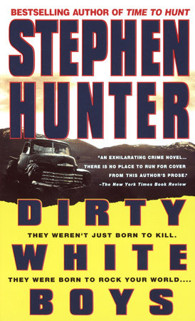 Dirty White Boys: by Stephen Hunter