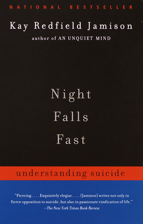 Night Falls Fast by Kay Redfield Jamison | PenguinRandomHouse com: Books