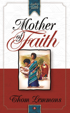 Mother of Faith by Thom Lemmons