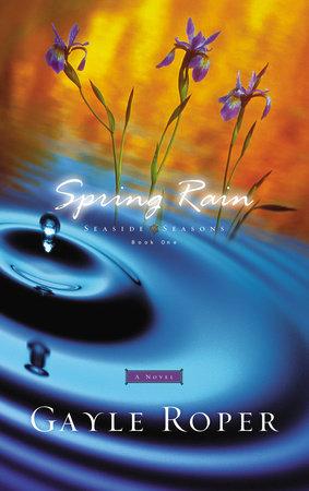 Spring Rain by Gayle Roper