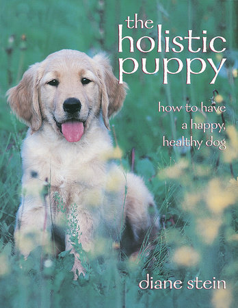 The Holistic Puppy by Diane Stein