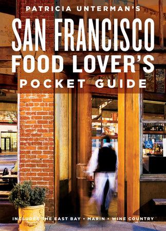 Patricia Unterman's San Francisco Food Lover's Pocket Guide, Second Edition by Patricia Unterman