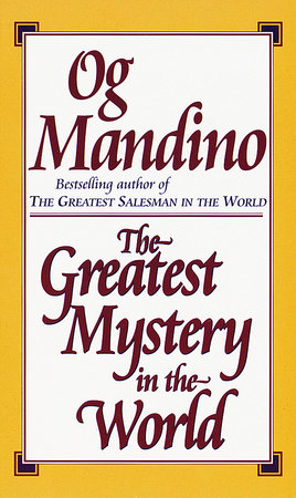 Greatest Mystery in the World by Og Mandino
