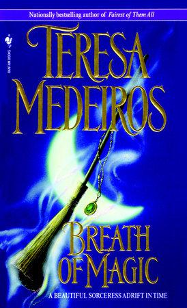 Breath of Magic by Teresa Medeiros