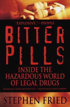 Bitter Pills by Stephen Fried