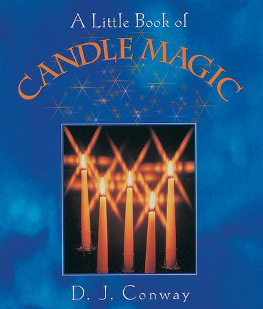 A Little Book of Candle Magic by D.J. Conway