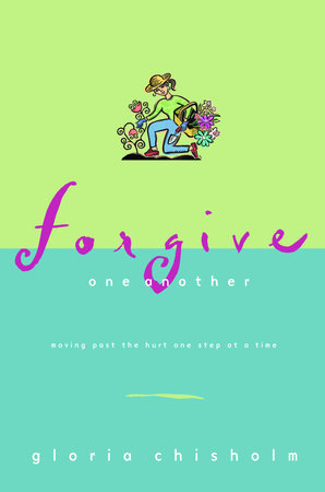 Forgive One Another by Gloria Chisholm