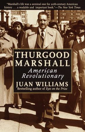 Thurgood Marshall: by Juan Williams