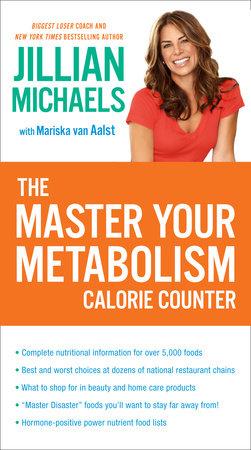 The Master Your Metabolism Calorie Counter by Jillian Michaels and Mariska van Aalst
