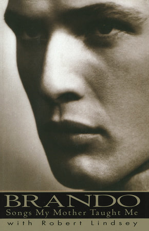 Brando: Songs My Mother Taught Me by Marlon Brando